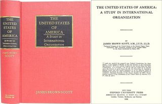 The United States of America: A Study in International Organization. James Brown Scott