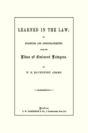 Learned in the Law; or Examples and Encouragements from the Lives...