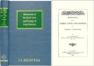 Memorials of the Early Lives and Doings of Great Lawyers. C. L. Brightwell