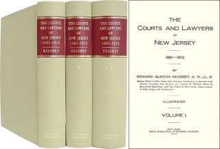 The Courts and Lawyers of New Jersey 1661-1912. 3 Vols. Edward Quinton Keasbey