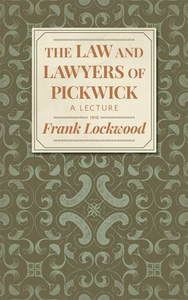 The Law and Lawyers of Pickwick. Frank Lockwood