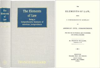 The Elements of Law Being a Comprehensive Summary of American Civil. Francis Hilliard.