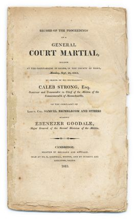 Record of the Proceedings of a General Court-Martial Holden at the. Trial, Caleb Strong,...