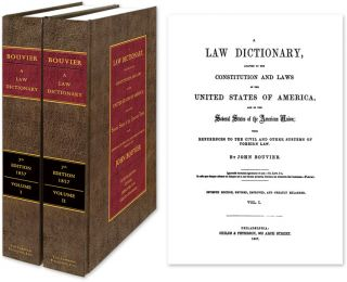 A Law Dictionary Adapted to the Constitution. 7th ed. 1857. 2 Vols. John. Bryan A. Garner...