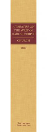 A Treatise of the Writ of Habeas Corpus including Jurisdiction,...