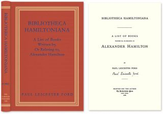 Bibliotheca Hamiltoniana. A List of Books Written by... Reprint. Paul Leicester Ford, Albert...