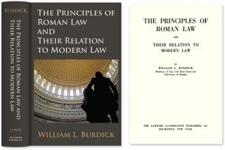 The Principles of Roman Law and Their Relation to Modern Law. William L. Burdick