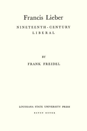 Francis Lieber: Nineteenth Century Liberal