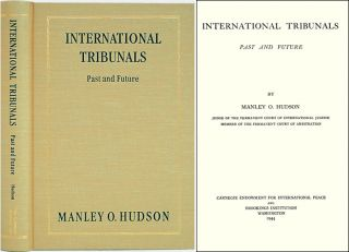 International Tribunals: Past and Future. Manley O. Hudson