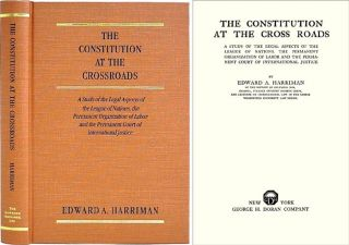 The Constitution at the Cross Roads. Edward A. Harriman