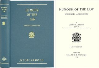Humour of the Law: Forensic Anecdotes. Jacob Larwood.