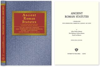 Ancient Roman Statutes: A Translation with Introduction, Commentary. Allan Chester Johnson, Clyde...