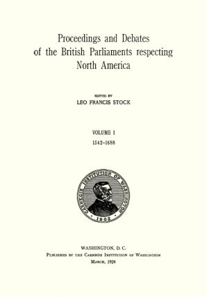 Proceedings and Debates of the British Parliaments Respecting...