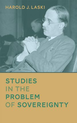 Studies in the Problem of Sovereignty. Harold J. Laski