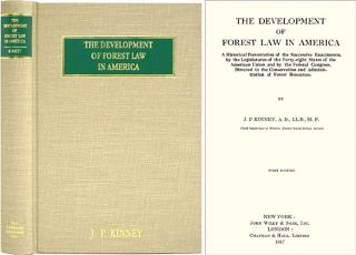 The Development of Forest Law in America. A Historical Presentation. J. P. Kinney
