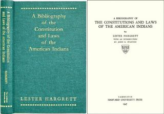 A Bibliography of the Constitution and Laws of the American Indians. Lester Hargrett, John R....