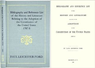 Bibliography and Reference List of the History and Literature. Paul Leicester Ford