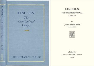Lincoln The Constitutional Lawyer. John Maxcy Zane