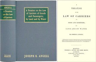 A Treatise on the Law of Carriers of Goods and Passengers, by Land. Joseph K. Angell