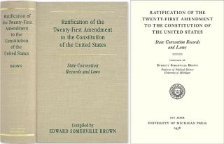 Ratification of the Twenty-First Amendment of the Constitution. Everett S. Brown