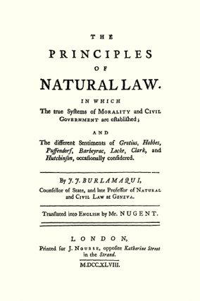 The Principles of Natural Law. In Which the True Systems of...