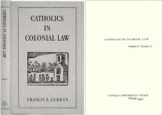 Catholics in Colonial Law. Francis X. Curran