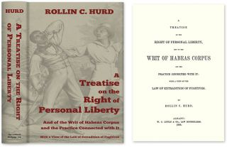 A Treatise on the Right of Personal Liberty and Writ of Habeas Corpus. Rollin C. Hurd
