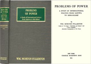 Problems of Power. A Study of International Politics from Sadowa. Wm. Morton Fullerton