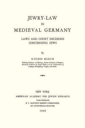 Jewry-Law in Medieval Germany: Laws and Court De ons Concerning...