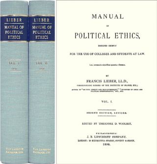 Manual of Political Ethics... Second Edition, Revised. 2 Vols. Francis. Theodore Woolsey Lieber