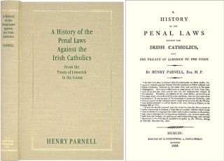 A History of the Penal Laws Against the Irish Catholics, from the. Henry Parnell