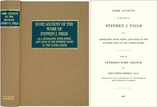 Some Account of the Work of Stephen J. Field as a Legislator, John Norton Pomeroy, Stephen...