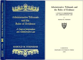 Administrative Tribunals and the Rules of Evidence. Harold M. Stephens