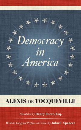 Democracy in America. Reprint of 1838 First edition. Alexis de. Henry Reeve Tocqueville, trans