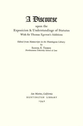 A Discourse Upon the Exposition of Statutes. With Sir Thomas...