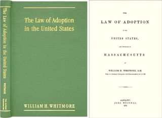 The Law of Adoption in the United States and Especially in. William H. Whitmore