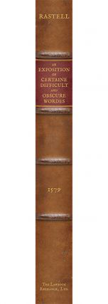 An Exposition of Certaine Difficult and Obscure Wordes, and Termes...