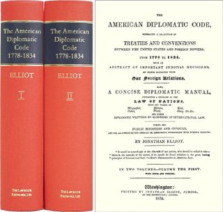 The American Diplomatic Code: Embracing a Collection of Treaties. Jonathan Elliot, Compiler