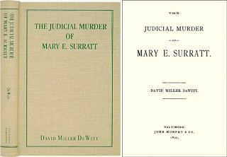 The Judicial Murder of Mary Surratt. David Miller DeWitt