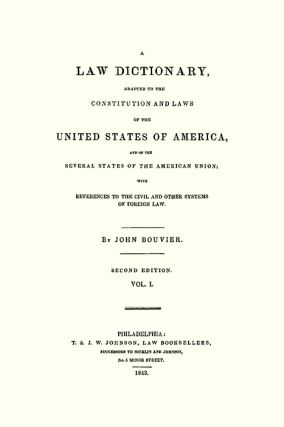 A Law Dictionary Adapted to the Constitution and Laws of the United...