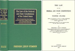 The Law of the Federal and State Constitutions of the United States. Frederic Jesup Stimson