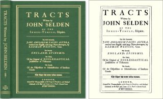 Tracts Written by John Selden of the Inner-Temple, Esquire. The. John. New Introduction Steve...