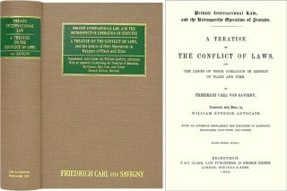 Private International Law, and the Retrospective Operation of. Friedrich Carl von Savigny