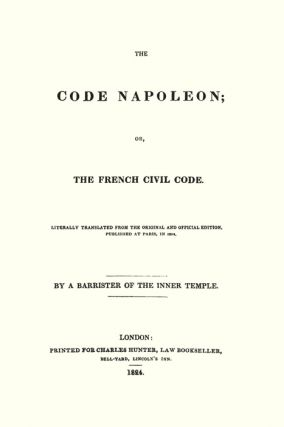 The Code Napoleon; Or, the French Civil Code