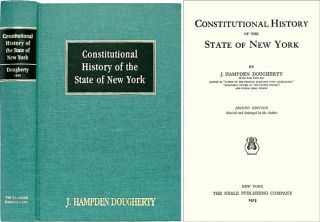 Constitutional History of the State of New York. J. Hampden Dougherty.
