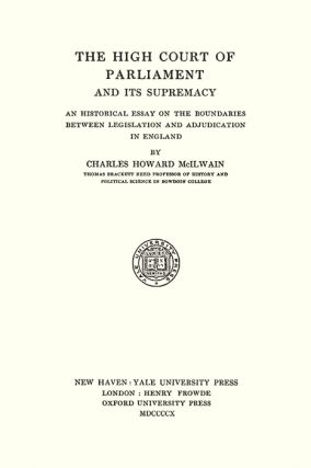 The High Court of Parliament and Its Supremacy: An Historical Essay...
