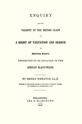 Enquiry Into the Validity of the British Claim to a Right of...