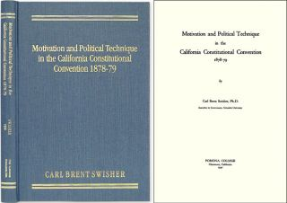 Motivation and Political Technique in the California Constitutional. Carl Brent Swisher.