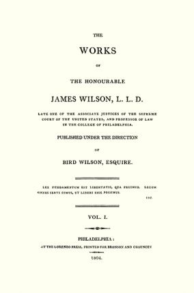 The Works of the Honourable James Wilson. 3 Vols.