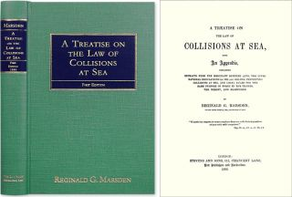 A Treatise on the Law of Collisions at Sea, With an Appendix. Reginald G. Marsden